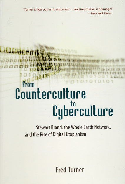 From Counterculture to Cyberculture By Turner, Fred