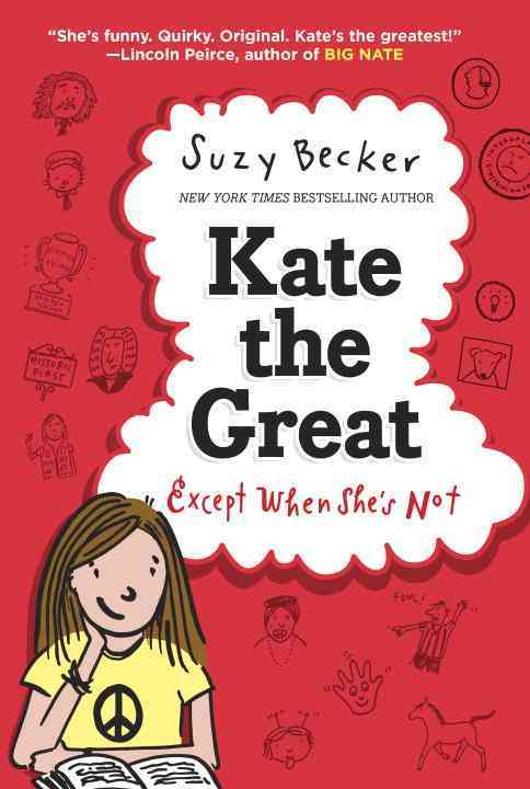 Kate the Great Except When She's Not By Becker, Suzy/ Becker, Suzy (ILT)